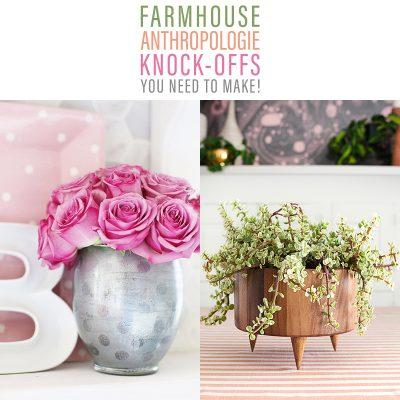 Farmhouse Anthropologie Knock-offs You Need To Make!