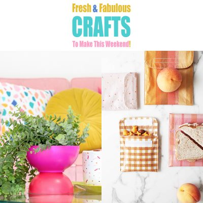 Fresh and Fabulous Crafts To Make This Weekend