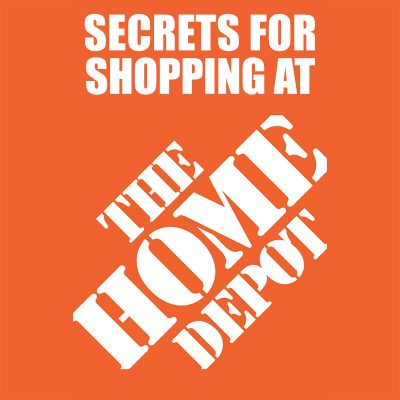 Secrets For Shopping At Home Depot