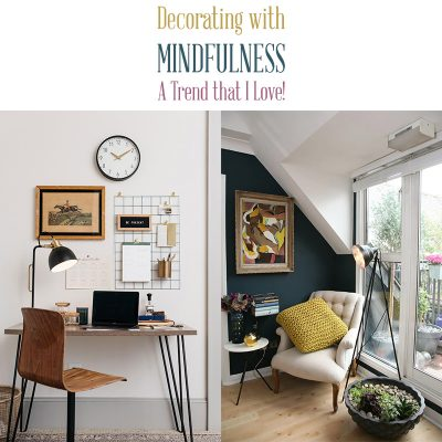 Decorating With Mindfulness – A Trend That I Love
