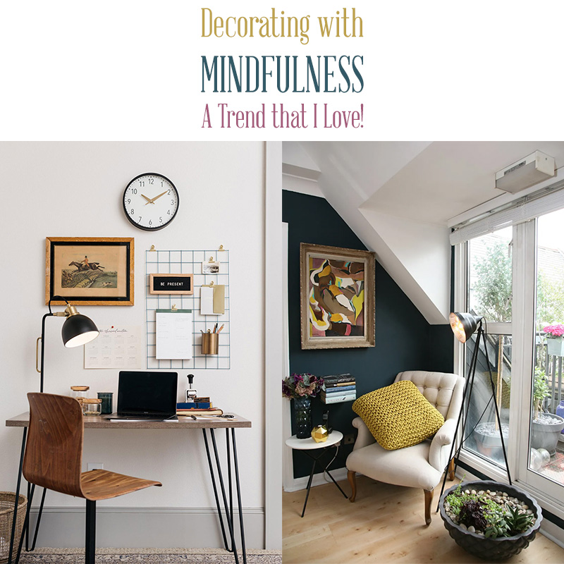 Decorating With Mindfulness - A Trend That I Love - The ...