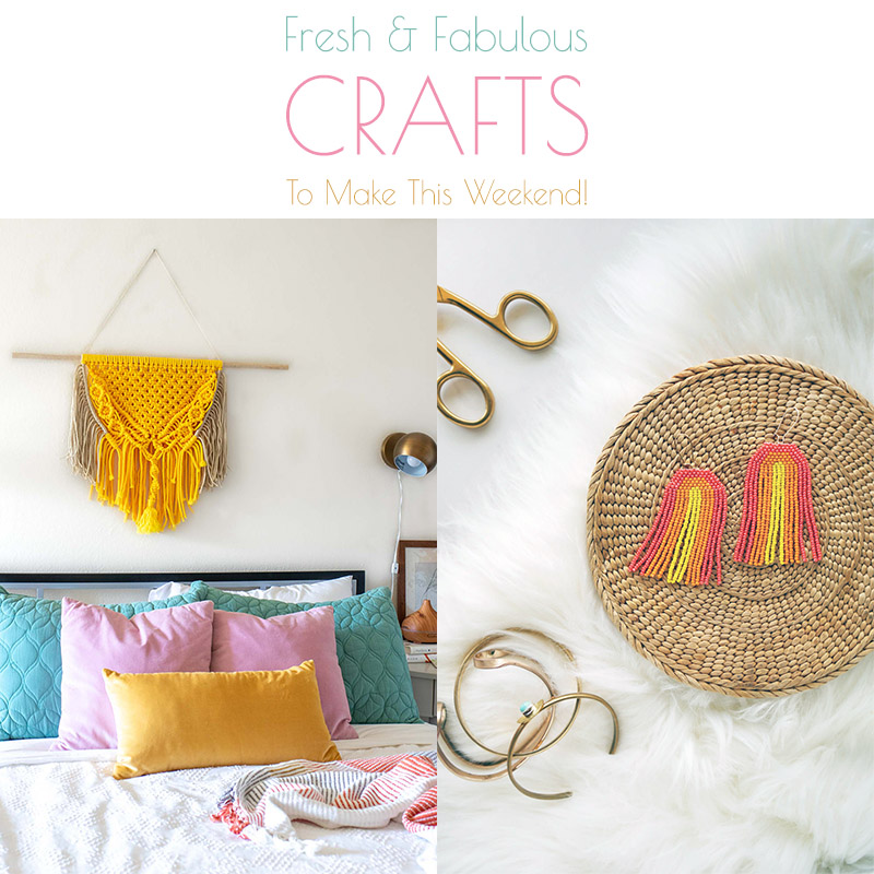 Well it is time for some Fresh and Fabulous Crafts To Make This Weekend. Come and check out some brand new crafts that are hot off the presses!