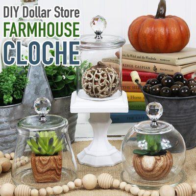 DIY Dollar Store Farmhouse Cloche Hack