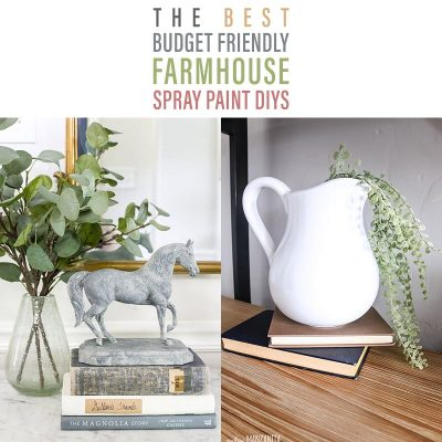 The Best Budget Friendly Farmhouse Spray Paint DIYS