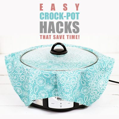 Easy Crock-pot Hacks that will Save You Time