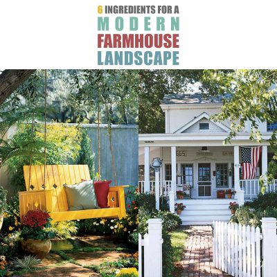 6 Ingredients for a Modern Farmhouse Landscape
