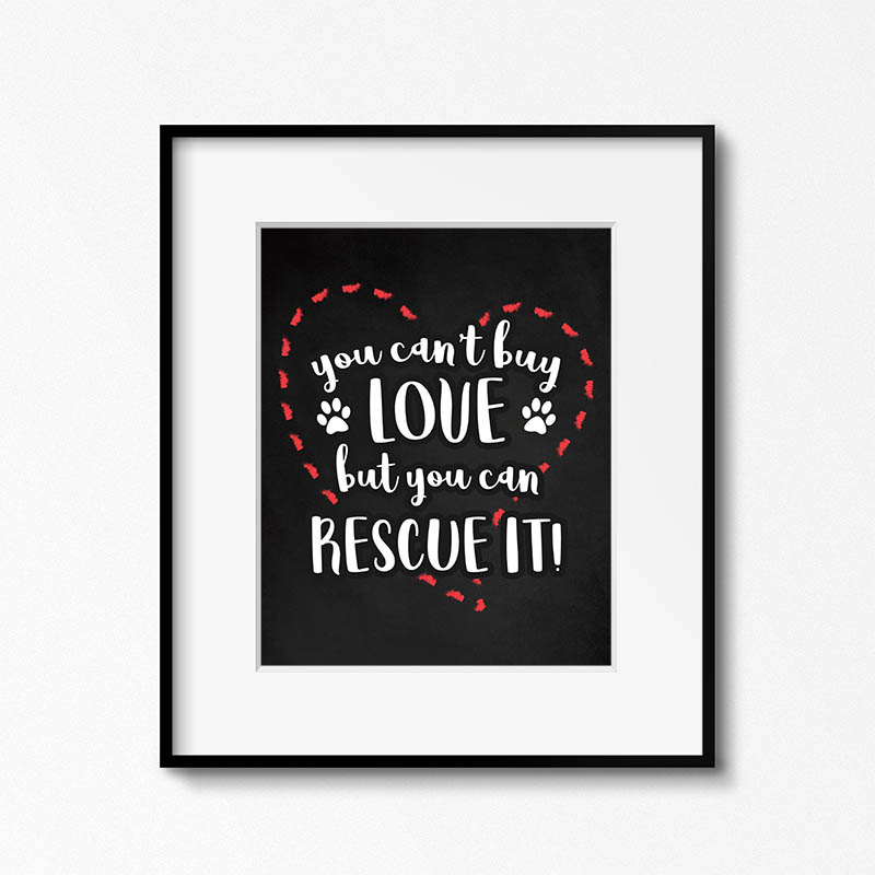Come and celebrate Adopt A Shelter Dog Month with this new Free Printable Rescue Pet Wall Art! Spread the word to Adopt Don't Shop and help save li