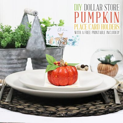 DIY Dollar Store Hack Pumpkin Place Card Holders / Free Printable Included!