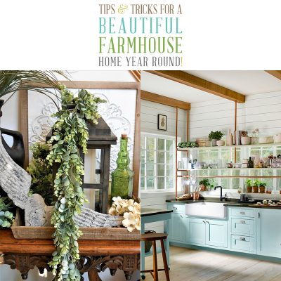 Tips and Tricks for a Beautiful Farmhouse Home Year Round