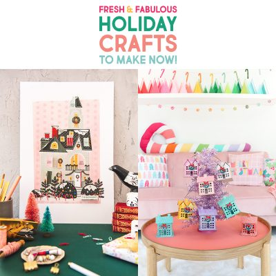 Fresh and Fabulous DIY Holiday Crafts To Make Now