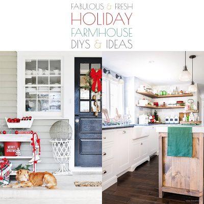Fabulous and Fresh Holiday Farmhouse DIYS and Ideas