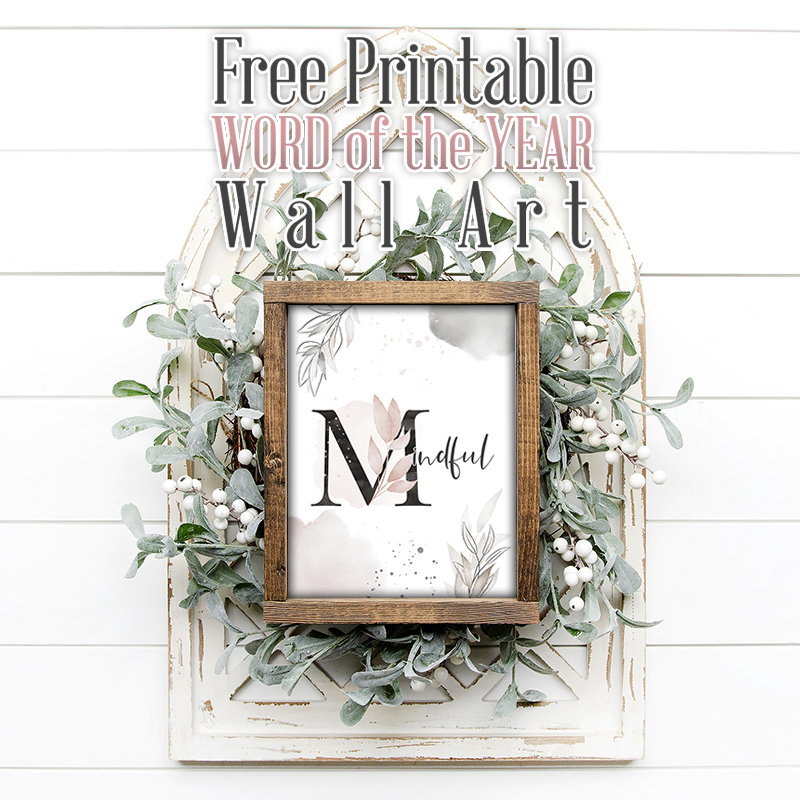Free Printable Word of the Year Wall Art is waiting for you to kick off your Brand New Year and Decade! Choose from a wide variety! Sure hope you enjoy!