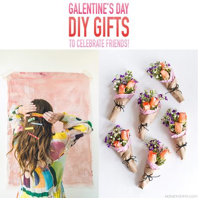 GALENTINE'S DAY DIY GIFTS To Celebrate Friends